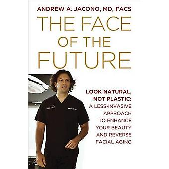 The Face of the Future - Look Natural - Not Plastic - A Less-Invasive A