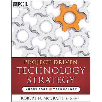 Project-Driven Technology Strategy by Robert N McGrath - 978193558957