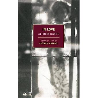 In Love by Alfred Hayes - Frederic Raphael - 9781590176665 Book
