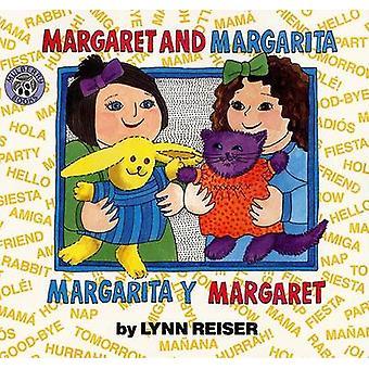 Margaret and Margarita/Margarita y Margaret by Lynn Reiser - Lynn Rei