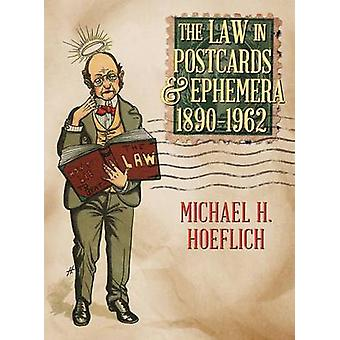 The Law in Postcards  Ephemera 18901962 by Hoeflich & Michael H.