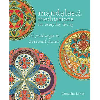 Mandalas  Meditations for Everyday Living by Cassandra Lorius