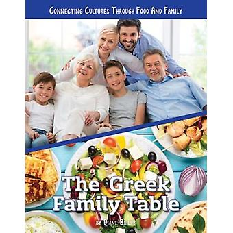 Connecting Cultures Through Family and Food The Greek Famil by Diane Bailey