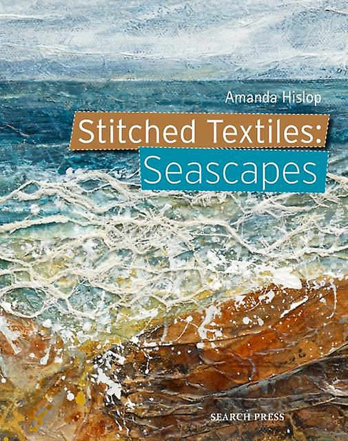 Stitched Textiles Seascapes by A Hislop