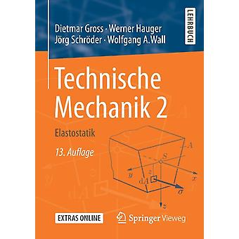 Technische Mechanik 2  Elastostatik by Gross & Dietmar