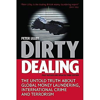 Dirty Dealing: The Untold Truth About Global Money Laundering, International Crime and Terrorism (dirty Dealing: The Untold Truth About Global Money Laundering, International Crime and Terrorism)