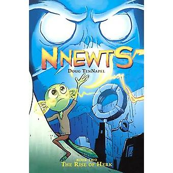 Nnewts 2 - The Rise of Herk by Doug TenNapel - 9780606380713 Book