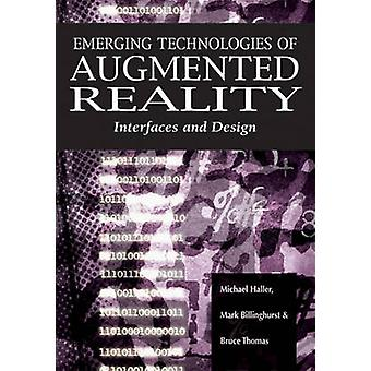 Emerging Technologies of Augmented Reality Interfaces and Design by Haller & Michael