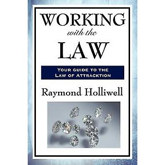 WORKING WITH THE LAW by Holliwell & Raymond