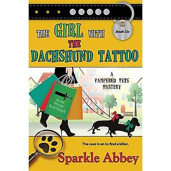 The Girl with the Dachshund Tattoo by Abbey & Sparkle
