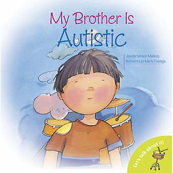 My Brother is Autistic by Jennifer Moore-Mallinos - 9780764140440 Book