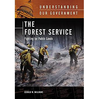 The Forest Service Fighting for Public Lands by Williams & Gerald