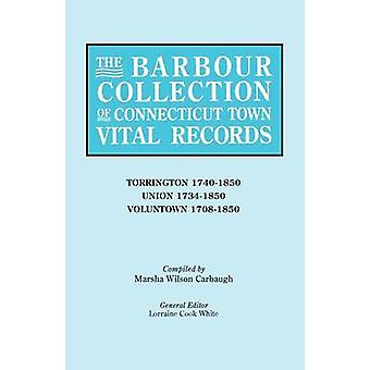 The Barbour Collection of Connecticut Town Vital Records Vol. 47 by White & General Ed