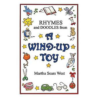 Rhymes and Doodles from a WindUp Toy by West & Martha Sears