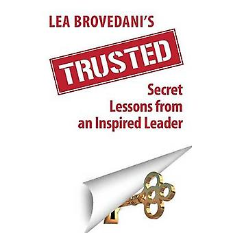 Trusted  Secret Lessons from an Inspired Leader by Brovedani & Lea
