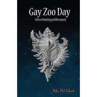 Gay Zoo Day Tales of Seeking and Discovery by McClelland & Mike