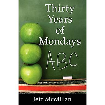 Thirty Years of Mondays by McMillan & Jeff