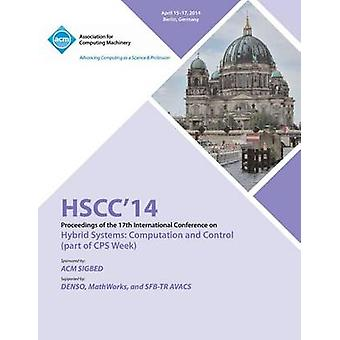 HSCC 14 17th International Conference on Hybrid Systems Computation and Control by HSCC 14 Conference Committee
