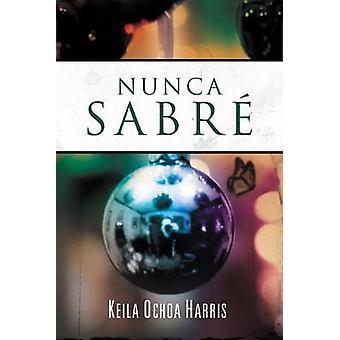 Nunca sabr by Harris & Keila Ochoa