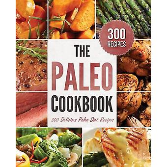 The Paleo Cookbook 300 Delicious Paleo Diet Recipes by Rockridge Press