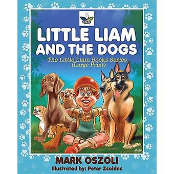Little Liam and the Dogs Large Print by Oszoli & Mark