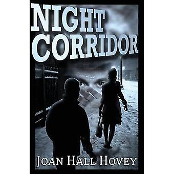 Night Corridor by Hovey & Joan Hall