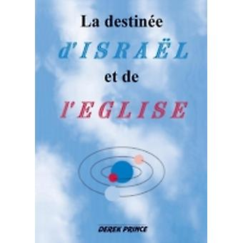 The Destiny of Israel and the Church  French by Prince & Derek