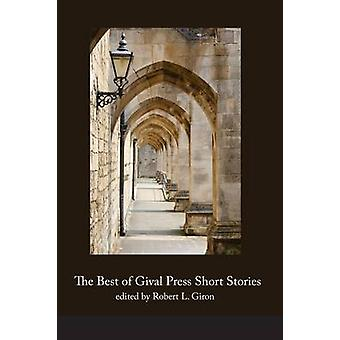 The Best of Gival Press Short Stories by Giron & Robert L.