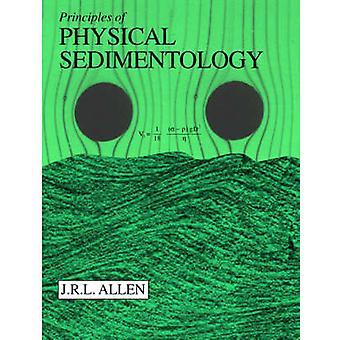 Principles of Physical Sedimentology by Allen & John R. L.