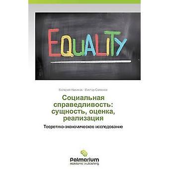 Sotsialnaya Spravedlivost Sushchnost Otsenka Realizatsiya by Novikov Valeriy