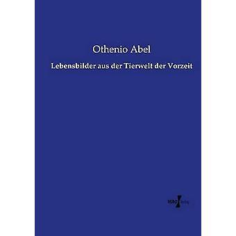 Lebensbilder aus der Tierwelt der Vorzeit by Abel & Othenio