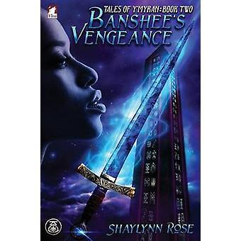 Banshees Vengeance by Rose & Shaylynn