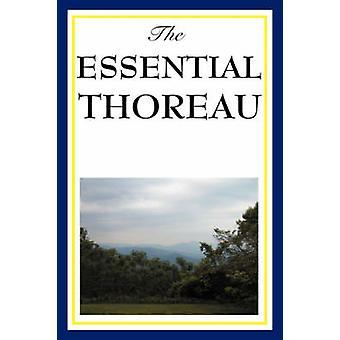 The Essential Thoreau by Thoreau & Henry David