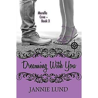 Dreaming With You by Lund & Jannie