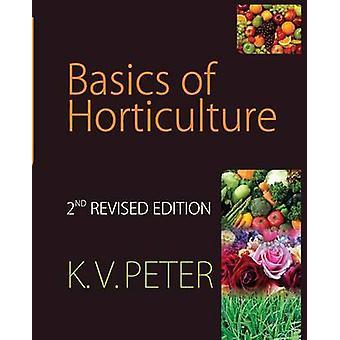 Basics of Horticulture by Peter & K.V.