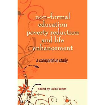 Nonformal Education Poverty Reduction and Life Enhancement A Comparative Study by Preece & Julia
