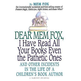 Dear Mem Fox - I Have Read All Your Books Even the Pathetic Ones - And