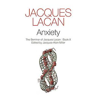 Anxiety - The Seminar of Jacques Lacan by Jacques Lacan - 978074566041