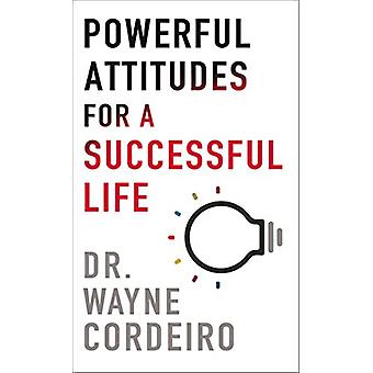 Powerful Attitudes for a Successful Life by Wayne Cordeiro - 97808007