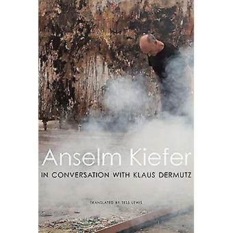 Anselm Kiefer in Conversation with Klaus Dermutz by Anselm Kiefer - 9