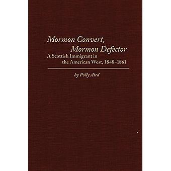 Mormon Convert - Mormon Defector - A Scottish Immigrant in the America