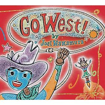 Go West! by Joel Nakamura - 9780991410569 Book