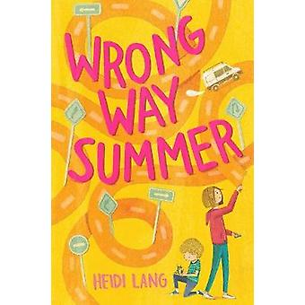 Wrong Way Summer by Heidi Lang - 9781419736933 Book