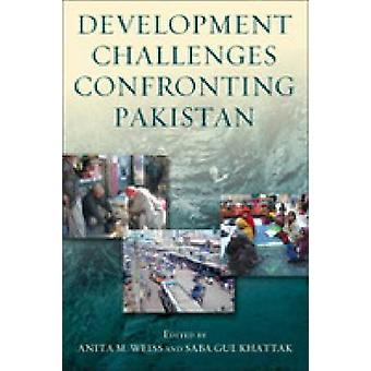 Development Challenges Confronting Pakistan by Anita M. Weiss - 97815