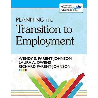 Planning the Transition to Employment by Wendy Parent-Johnson - 97815