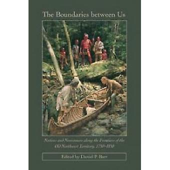 The Boundaries Between Us - Natives and Newcomers Along the Frontiers