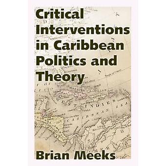 Kritiska insatser i Karibien politik och teori av Brian Meek