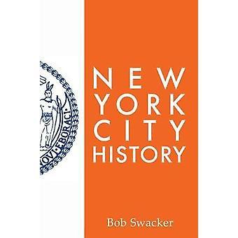 New York City History by Bob Swacker - 9781633310247 Book