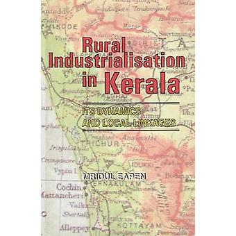 Rural Industrialisation in Kerala - Its Dynamics and Local Linkages by