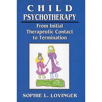 Child Psychotherapy - From Initial Therapeutic Contact to Termination